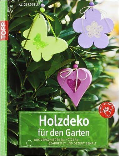 Holzdeko für den Garten: Aus Leimholz gearbeitet und dezent bemalt ...