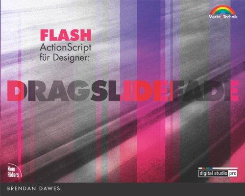 Flash ActionScript für Designer Drag, Slide, Fade (Digital Studio Pro)