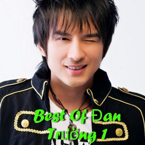 Best Of Dan Truong 1