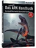 Das große inoffizielle ARK-Handbuch: Survival Evolved & Scorched Earth