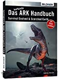 Das große inoffizielle ARK-Handbuch: Survival Evolved & Scorched Earth