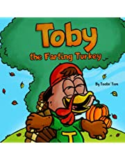 Toby the Farting Turkey: A Funny Fall Thanksgiving Rhyming Story For Kids About a Turkey Who Solves His Tooting Problem By Fixing His Eating Habits