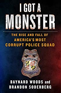 Book Cover: I Got a Monster: The Rise and Fall of America's Most Corrupt Police Squad