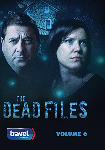 The Dead Files Volume 6