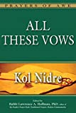 img - for All These Vows: Kol Nidre (Prayers of Awe) book / textbook / text book