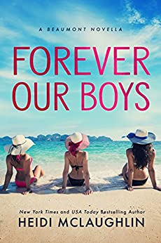 Forever Our Boys: A Beaumont Novella by [McLaughlin, Heidi]