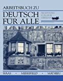 WORKBOOK TO ACCOMPANY DEUTSCH FOR ALLE: BEGINNINGCOLLEGE GERMAN FOURTH EDITION