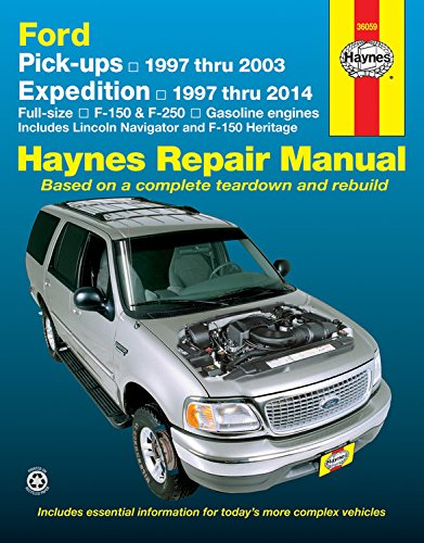 Haynes Ford Pick-ups & Expedition Lincoln Navigator Automotive Repair Manual: F-150 1997 Through 2003, Ford Expedition 1997 Through 2014, Ford F-250 ... 1998 Through 201 (Haynes Repair Manual) ()