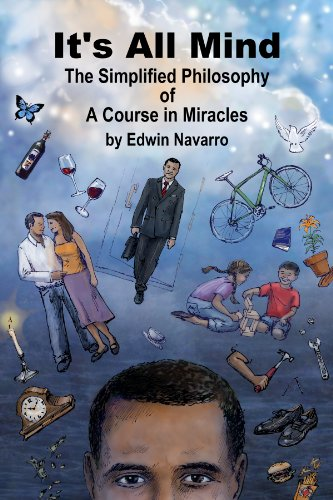It's All Mind: The Simplified Philosophy of A Course in Miracles Pdf