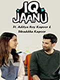 Clip: I.Q Jaanu Ft. Aditya Roy Kapoor & Shraddha Kapoor