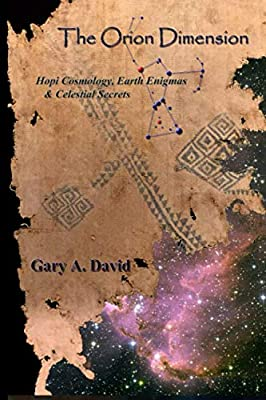 The Orion Dimension: Hopi Cosmology, Earth Enigmas & Celestial Secrets