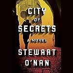City of Secrets   Stewart O'Nan