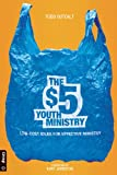 The $5 Youth Ministry, Todd Outcalt, 0764463020