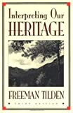 Interpreting Our Heritage, Freeman Tilden, 0807840165