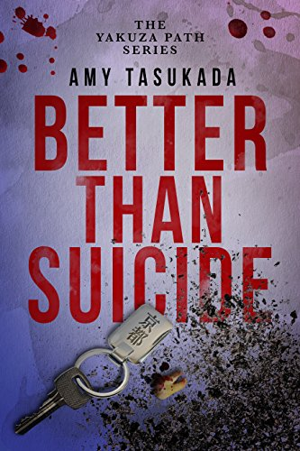 The Yakuza Path: Better Than Suicide by [Tasukada, Amy]