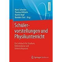 Schülervorstellungen und Physikunterricht: Ein Lehrbuch für Studium, Referendariat und Unterrichtspraxis