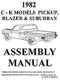 FULLY ILLUSTRATED 1982 CHEVY TRUCK & PICKUP ASSEMBLY MANUAL, INCLUDES Blazer, Suburban, C10, C20, C30, K10, K20, K30, C & K 1500,2500,3500, GAS & DIESEL