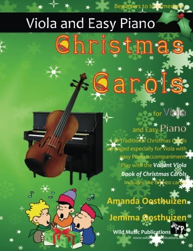 Christmas Carols for Viola and Easy Piano: 20 Traditional Christmas Carols arranged for Viola with easy Piano accompaniment. Play with the first 20 carols in The Valiant Viola Book of Christmas Carols