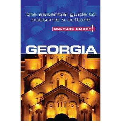 Georgia - Culture Smart!: The Essential Guide to Customs & Culture (Culture Smart! The Essential Guide to Customs & Culture) (Paperback) - Common PDF