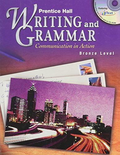 Prentice Hall Writing and Grammar: Communication in Action Bronze Level