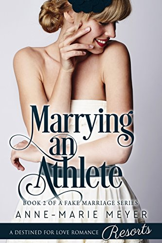 Marrying an Athlete (A Fake Marriage Series Book 2) cover