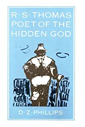 R.S. Thomas: Poet of the Hidden God (Princeton Theological Monograph Series)