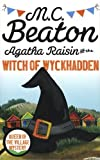 """Agatha Raisin and the Witch of Wyckhadden"""