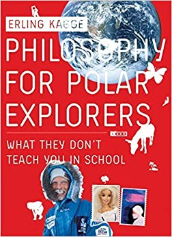 Book Philosophy for Polar Explorers by Kagge, Erling (2006)