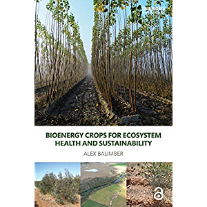 Bioenergy Crops for Ecosystem Health and Sustainability (Routledge Studies in Bioenergy)
