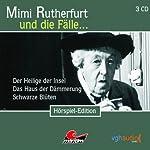 Mimi Rutherfurt und die Fälle... Der Heilige der Insel, Das Haus der Dämmerung, Schwarze Blüten | Maureen Butcher,Ben Sachtleben