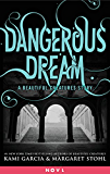 Dangerous Dream: A Beautiful Creatures Story (Dangerous Creatures)