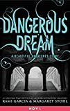 Dangerous Dream: A Beautiful Creatures Story (Dangerous Creatures)