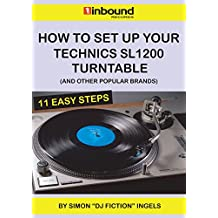 How To Set Up Your Technics SL1200 Turntable: And Other Popular Brands