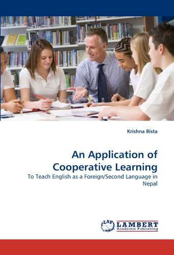 An Application of Cooperative Learning: To Teach English as a Foreign/Second Language in Nepal
