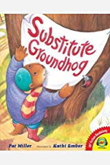 Substitute Groundhog (Av2 Fiction Readalongs 2013) Hardcover