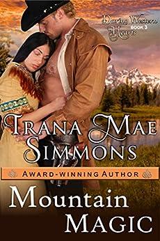 Mountain Magic (Daring Western Hearts Series, Book 3) by [Simmons, Trana Mae]