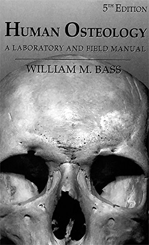 Human Osteology: A Laboratory and Field Manual (Special Publication No. 2 of the Missouri Archaeological Soc)