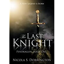 The Last Knight (Pendragon Book 1)