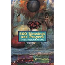 600 Blessings and Prayers: From Around the World