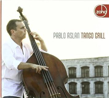 Tango Grill: Pablo Aslan: Amazon.es: Música