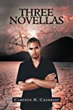 Three Novellas, Cameron H. Chambers, 1462046290