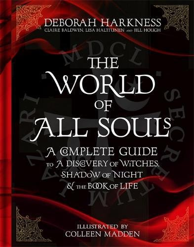 Book cover from The World of All Souls: A Complete Guide to A Discovery of Witches, Shadow of Night and The Book of Life by Deborah Harkness