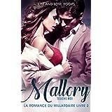 Romance érotique: Mallory Touche-moi (La romance du millardaire Livre 2) (Romance érotique, Romance sensuelle, Romance sexy, Romance contemporaine) (French Edition)