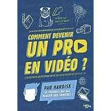 Comment devenir un pro en vidéo ?