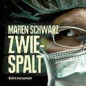 Zwiespalt Hörbuch von Maren Schwarz Gesprochen von: Katrin Trostmann