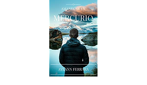 Amazon.com: Amanecer en mercurio (Spanish Edition) eBook: Aylann Ferrara, Fidel Morell: Kindle Store