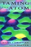 Taming the Atom: The Emergence of the Visible Microworld