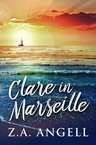Clare In Marseille: Time Travel Adventure In 18th Century France