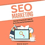 SEO Marketing: Proven Strategies Used by Elite Online Entrepreneurs | David Scott