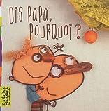 """Afficher """"Dis Papa, pourquoi ?"""""""